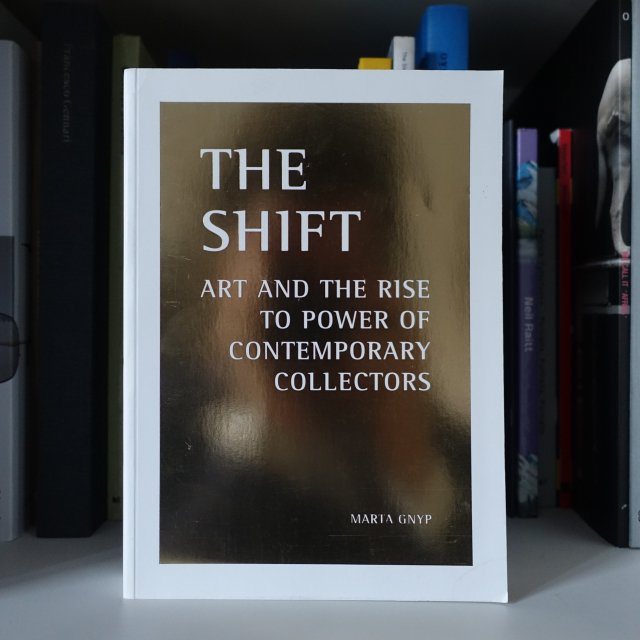 Marta Gnyp, Art and the rise to power of collectors, 2015.